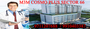 M3M Cosmo PLus New launch @ 9711207688