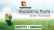 Supertech Plots new launch Gurgaon @ 9555077777