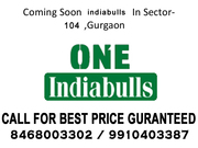 Indiabulls One Sector 104 Gurgaon @ 8468003302