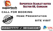 Supertech Scarlet Suites New Project @ 9555077777