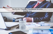 Get Pocket Friendly Translation Services Nearby you