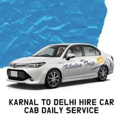 Karnal to Delhi Hire Car Cab Daily Service